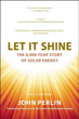 Let It Shine: The 6,000-Year Story of Solar Energy [Hardcover]