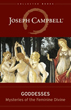 Goddesses: Mysteries of the Feminine Divine (Collected Works of Joseph Campbell) [Hardcover][DMGD]