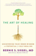 Art of Healing, The: Uncovering Your Inner Wisdom and Potential for Self-Healing [Paperback]