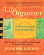 Life Organizer, The: A Woman's Guide to a Mindful Year [Paperback]