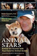 Animal Stars: Behind the Scenes with Your Favorite Animal Actors [Hardcover]