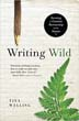 Writing Wild: Forming a Creative Partnership with Nature [Paperback]