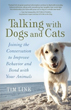 Talking with Dogs and Cats: Joining the Conversation to Improve Behavior and Bond with Your Animals [Paperback]