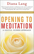 Opening to Meditation: A Gentle, Guided Approach [Paperback][DMGD]