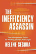 Inefficiency Assassin, The: Time Management Tactics for Working Smarter, Not Longer [Paperback] [DMGD]