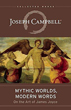 Mythic Worlds, Modern Words: Joseph Campbell on the Art of James Joyce (The Collected Works of Joseph Campbell) [Paperback]