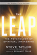 Leap, The: The Psychology of Spiritual Awakening (An Eckhart Tolle Edition) [Paperback] [DMGD]