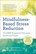 Mindfulness-Based Stress Reduction: The MBSR Program for Enhancing Health and Vitality [Paperback]