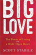 Big Love: The Power of Living with a Wide-Open Heart [Hardcover] 94200& 94300