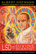 LSD and the Divine Scientist: The Final Thoughts and Reflections of Albert Hofmann [Paperback]