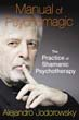 Manual of Psychomagic: The Practice of Shamanic Psychotherapy [Paperback]