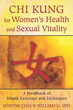 Chi Kung for Women's Health and Sexual Vitality: A Handbook of Simple Exercises and Techniques [Paperback] [DMGD]