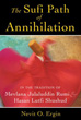 Sufi Path of Annihilation, The: In the Tradition of Mevlana Jalaluddin Rumi and Hasan Lutfi Shushud [Paperback]