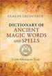 Dictionary of Ancient Magic Words and Spells: From Abraxas to Zoar [Hardcover]