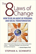 8 Laws of Change, The: How to Be an Agent of Personal and Social Transformation [Paperback]