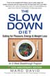 Slow Down Diet, The: Eating for Pleasure, Energy, and Weight Loss [Paperback]