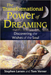 Transformational Power of Dreaming, The: Discovering the Wishes of the Soul [Paperback]