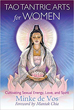 Tao Tantric Arts for Women: Cultivating Sexual Energy, Love, and Spirit [Paperback]