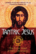Tantric Jesus: The Erotic Heart of Early Christianity [Paperback]