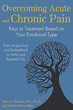 Overcoming Acute and Chronic Pain: Keys to Treatment Based on Your Emotional Type [Paperback][DMGD]