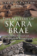 Mystery of Skara Brae, The: Neolithic Scotland and the Origins of Ancient Egypt [Paperback]