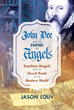 John Dee and the Empire of Angels: Enochian Magick and the Occult Roots of the Modern World [Hardcover] [DMGD]