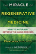 Miracle of Regenerative Medicine, The: How to Naturally Reverse the Aging Process [Paperback]