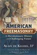 American Freemasonry: Its Revolutionary History and Challenging Future [Hardcover]