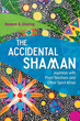 Accidental Shaman, The: Journeys with Plant Teachers and Other Spirit Allies [Paperback]