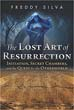 Lost Art of Resurrection, The: Initiation, Secret Chambers, and the Quest for the Otherworld [Paperback]