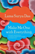 Make Me One with Everything: Buddhist Meditations to Awaken from the Illusion of Separation [Paperback]