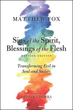 Sins of the Spirit, Blessings of the Flesh, Revised Edition: Transforming Evil in Soul and Society [Paperback]