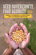 Seed Sovereignty, Food Security: Women in the Vanguard of the Fight against GMOs and Corporate Agriculture [Paperback]