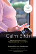 Calm Birth, Revised: Prenatal Meditation for Conscious Childbirth [Paperback]  [DMGD]