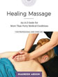 Healing Massage: An A-Z Guide for More than Forty Medical Conditions: For Professional and Home Use [Paperback]  [DMGD]