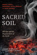 Sacred Soil: Biochar and the Regeneration of the Earth [Paperback]