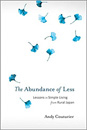 Abundance of Less, The: Lessons in Simple Living from Rural Japan [Paperback]