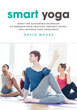 Smart Yoga: Apply the Alexander Technique to Enhance Your Practice, Prevent Injury, and Increase Body Awareness [Paperback]  [DMGD]