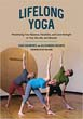 Lifelong Yoga: Maximizing Your Balance, Flexibility, and Core Strength in Your 50s, 60s, and Beyond [Paperback]