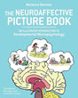 Neuroaffective Picture Book, The: An Illustrated Introduction to Developmental Neuropsychology [Paperback – Illustrated]