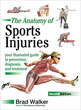 Anatomy of Sports Injuries, The (Second Edition): Your Illustrated Guide to Prevention, Diagnosis, and Treatment [Paperback]