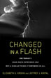 Changed in a Flash: One Woman's Near-Death Experience and Why a Scholar Thinks It Empowers Us All [Paperback]