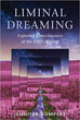 Liminal Dreaming: Exploring Consciousness at the Edges of Sleep [Paperback – Illustrated]