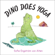 Dino Does Yoga [Hardcover – Illustrated]