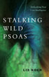 Stalking Wild Psoas: Embodying Your Core Intelligence [Paperback]
