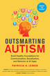 Outsmarting Autism, Updated and Expanded: Build Healthy Foundations for Communication, Socialization, and Behavior at All Ages [Paperback]