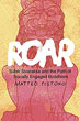 Roar: Sulak Sivaraksa and the Path of Socially Engaged Buddhism [Paperback]