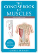 Concise Book of Muscles, The (Fourth Edition) [Paperback]