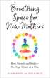 Breathing Space for New Mothers: Rest, Stretch, and Smile--One Yoga Minute at a Time [Paperback]