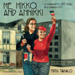 Me, Mikko, and Annikki: A Community Love Story in a Finnish City [Paperback – Illustrated]